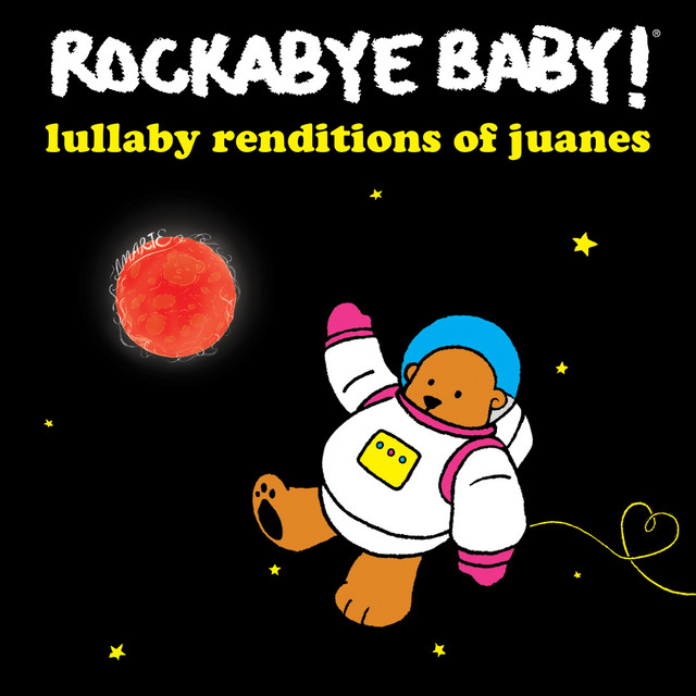 Lullaby Renditions of Juanes by Rockabye Baby!