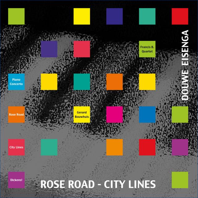 "Douwe Eisenga: Piano Concerto, String Quartet ""Rose Road"", City Lines & Dickens!"