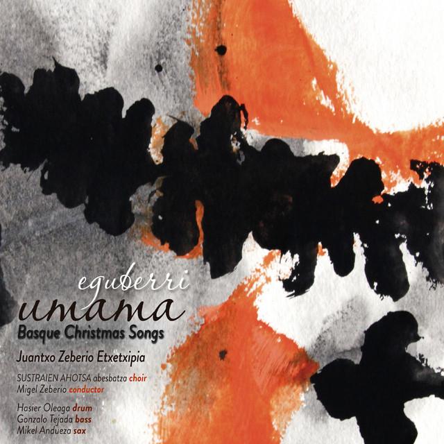 EGUBERRI UMAMA - Basque Chistmas Songs