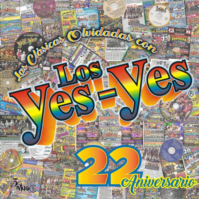 Las Clásicas Olvidadas Con Los YES YES (Edición Especial Del 22 Aniversario)