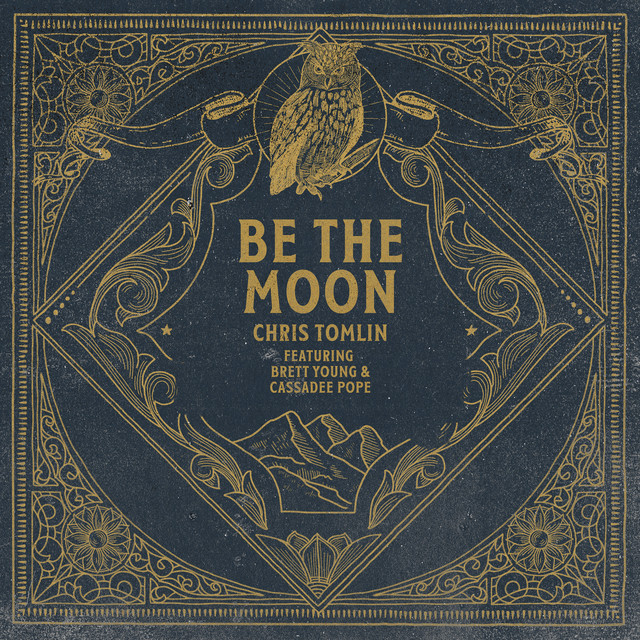 Be The Moon (feat. Brett Young & Cassadee Pope)