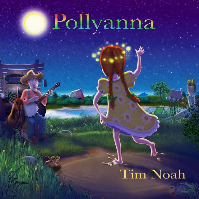 Pollyanna by Tim Noah