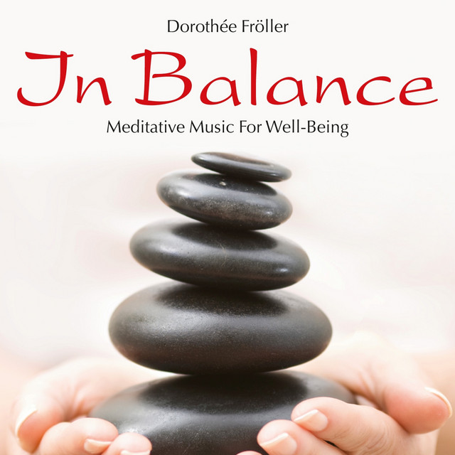IN BALANCE: Meditative Music For Well-Being