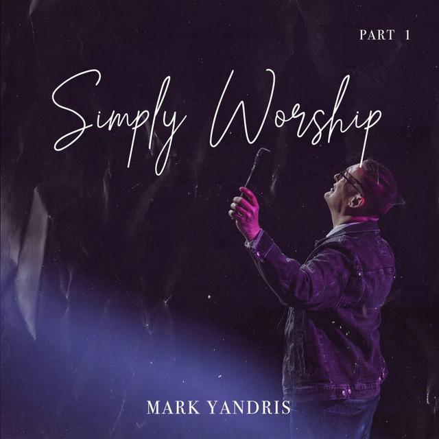 Mark Yandris, Lawrence Matthews - Simply Worship