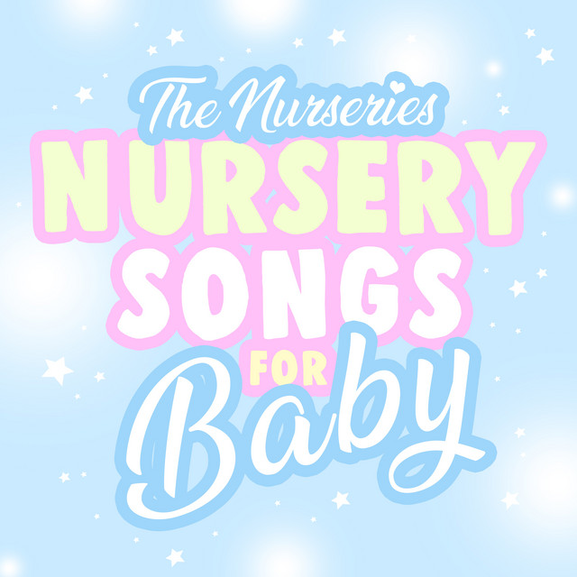 Nursery Songs For Baby By The Nurseries