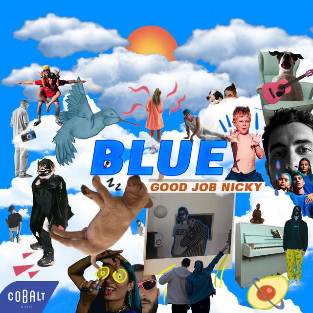 BLUE - Single by good job nicky | Spotify