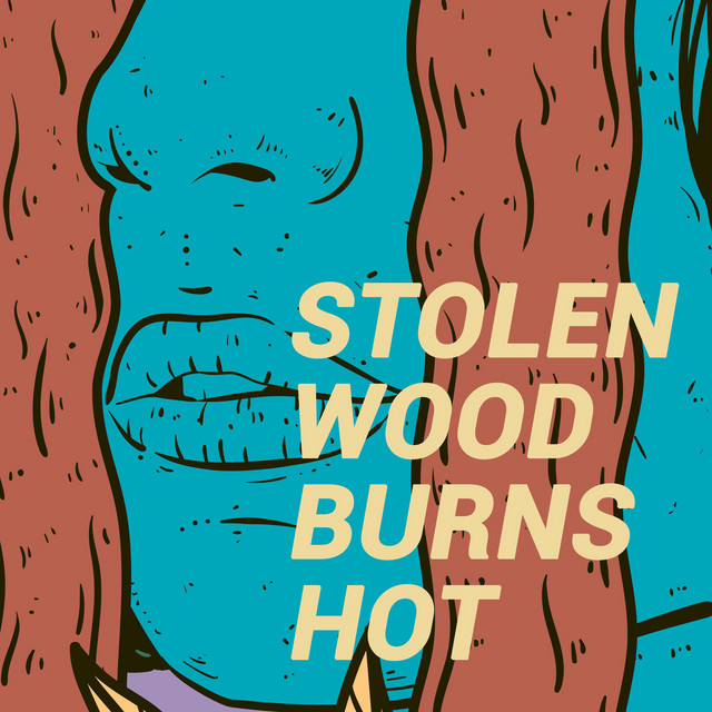 Stolen Wood Burns Hot