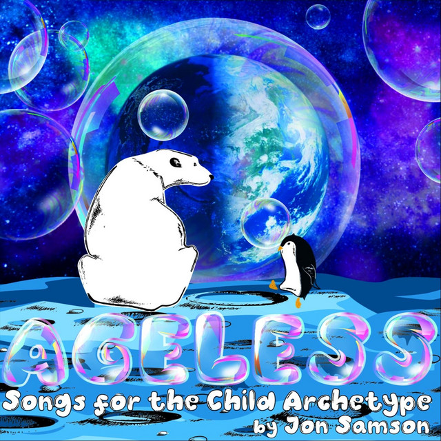 Ageless: Songs for the Child Archetype by Jon Samson