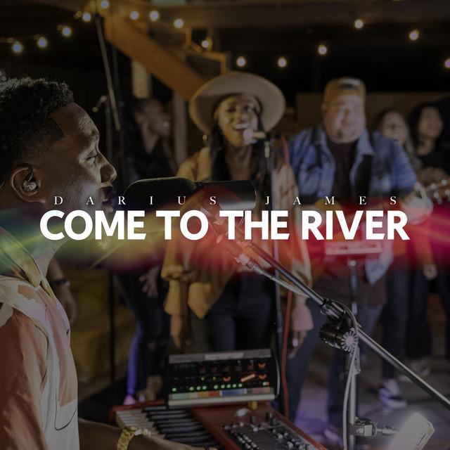 Darius James, Kiara James - Come To The River