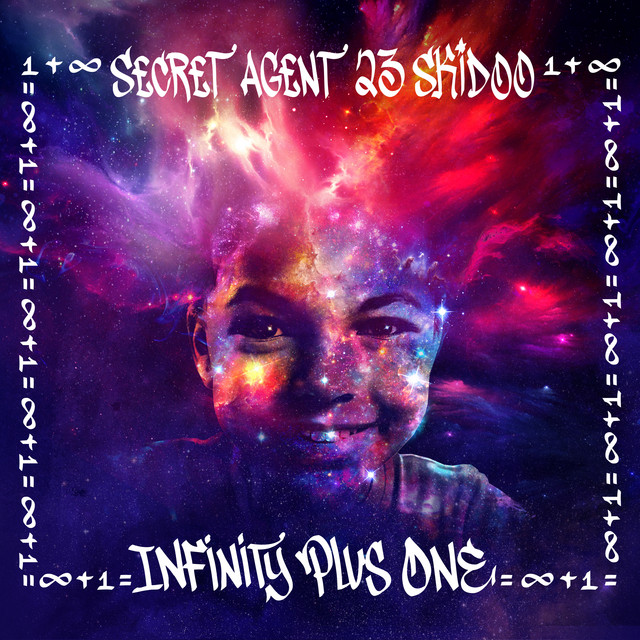 Infinity Plus One by Secret Agent 23 Skidoo