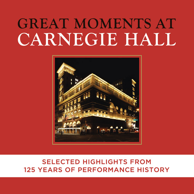 Great Moments at Carnegie Hall - Selected Highlights