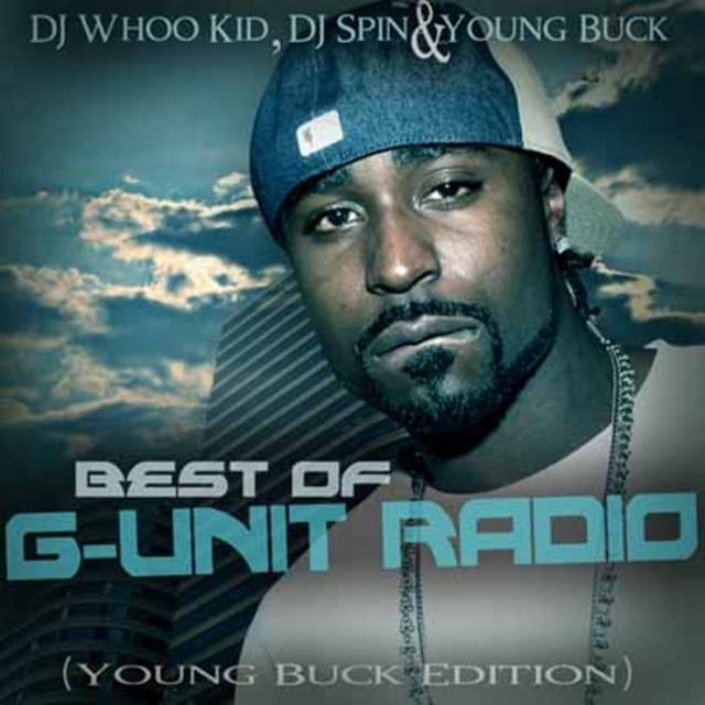 Best of G-Unit Radio - The Young Buck Edition