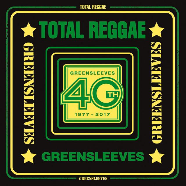 Total Reggae: Greensleeves 40th (1977-2017)