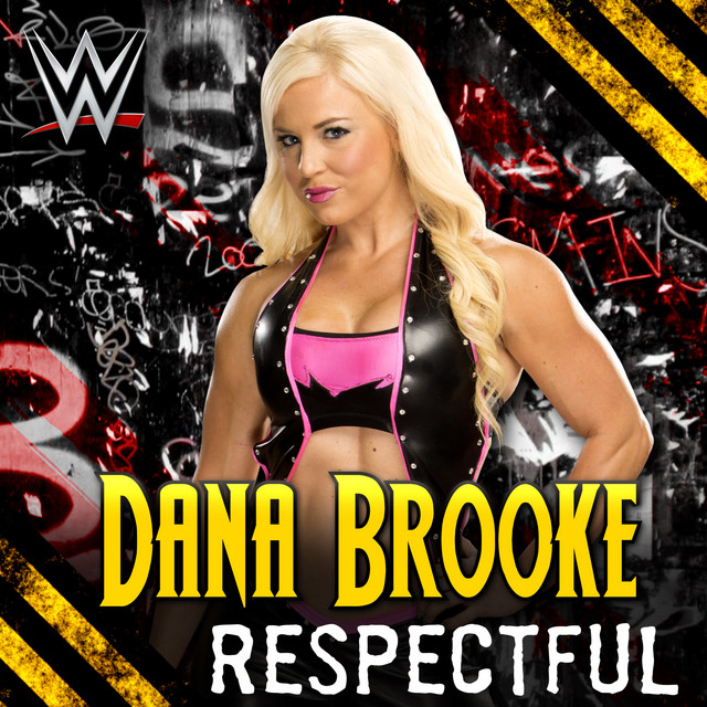 Respectful (Dana Brooke)