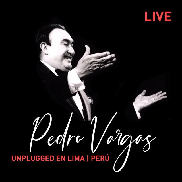 Pedro Vargas Unplugged en Lima (Live)