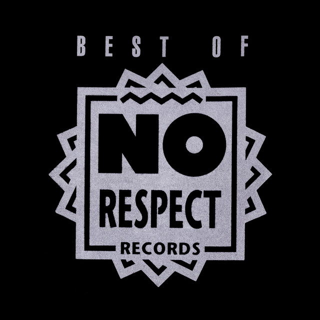 Best Of No Respect Records Image