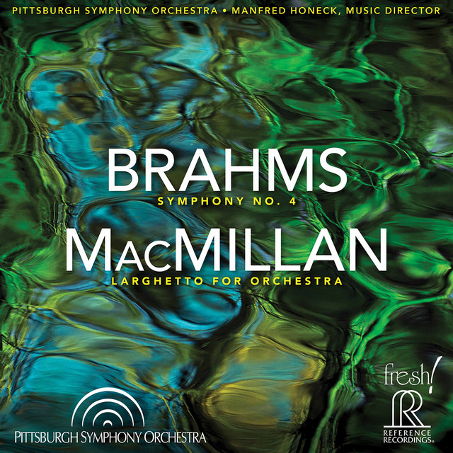 Brahms: Symphony No. 4 in E Minor, Op. 98 - MacMillan: Larghetto for Orchestra (Live)