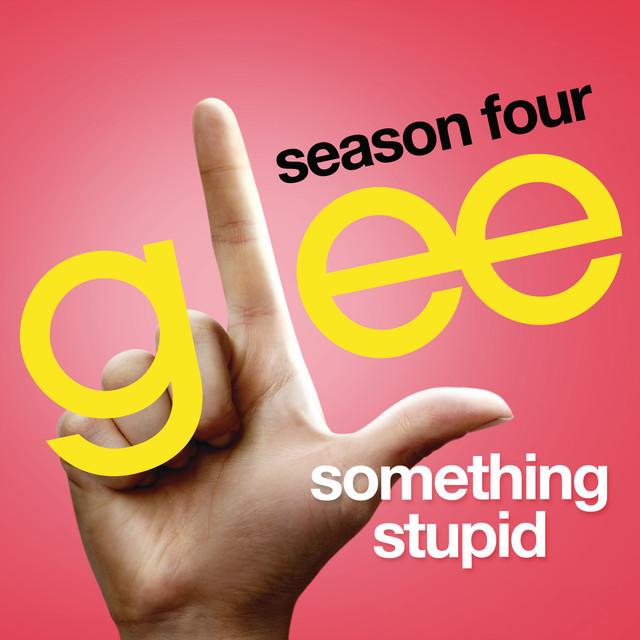 Somethin' Stupid (Glee Cast Version)