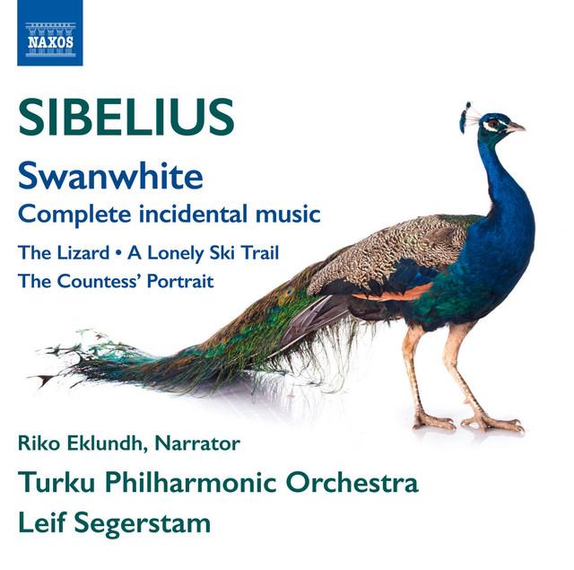 Sibelius: Swanwhite, JS 189, The Lizard, Op. 8, The Lonely Ski Trail, JS 77b & The Countess's Portrait, JS 88