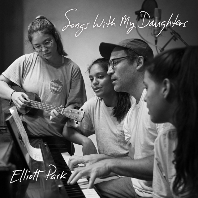 Songs with My Daughters by Elliott Park