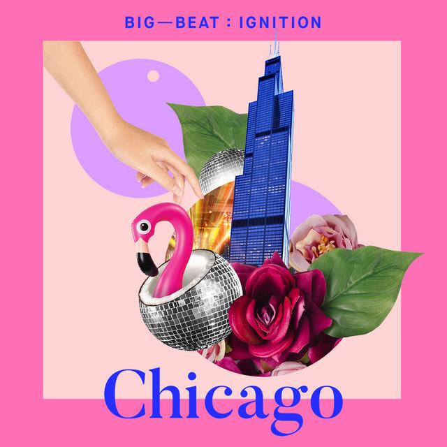 Big Beat Ignition: Chicago