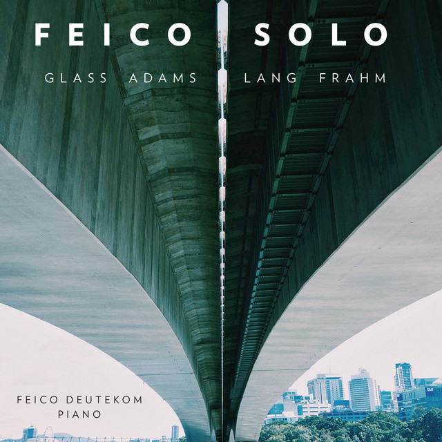 Feico Solo: Works by Glass, Adams, Lang & Frahm