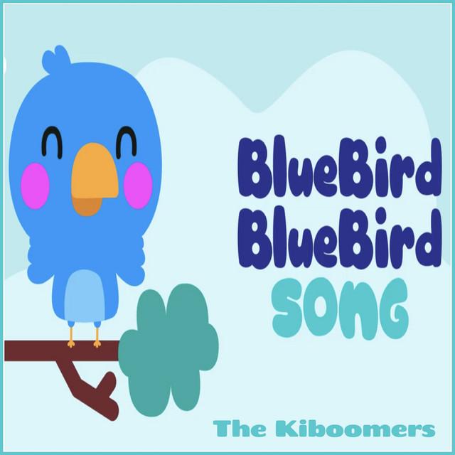 Bluebird Bluebird by The Kiboomers