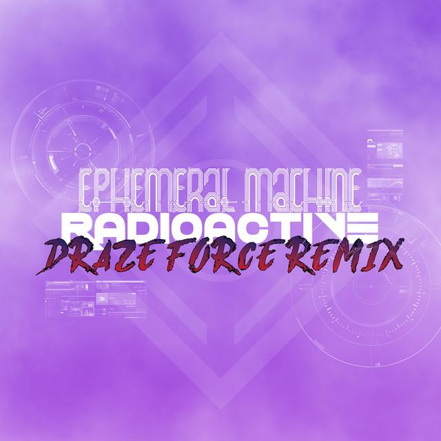 Radioactive (Draze Force Remix)