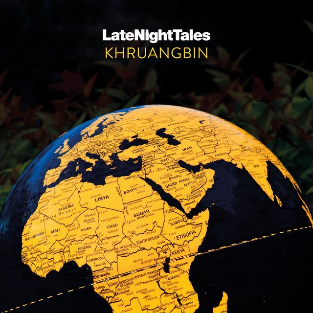 Late Night Tales: Khruangbin