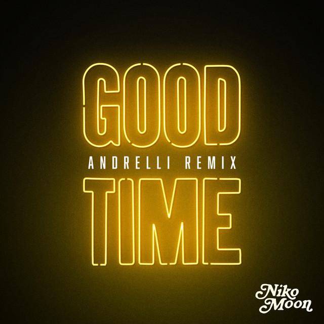GOOD TIME (Andrelli Remix)