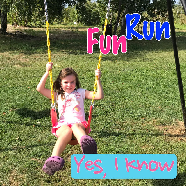 Yes, I Know by Fun Run