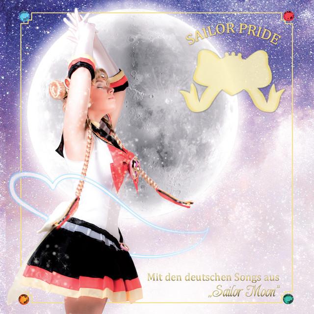 """Sailor Pride (Mit den deutschen Songs aus """"Sailor Moon"""")"""