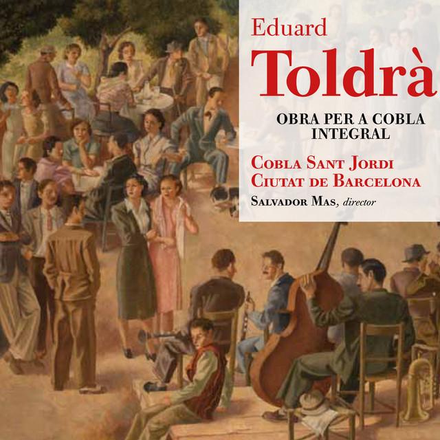 Eduard Toldrà: Obra per a Cobla Integral