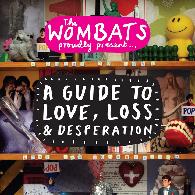 The Wombats  Proudly Present... A Guide to Love, Loss & Desperation :Replay