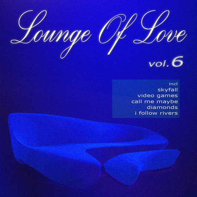 Lounge of Love Vol.6 (The Pop Classics Chillout Songbook)