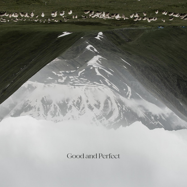7 Hills Worship - Good and Perfect