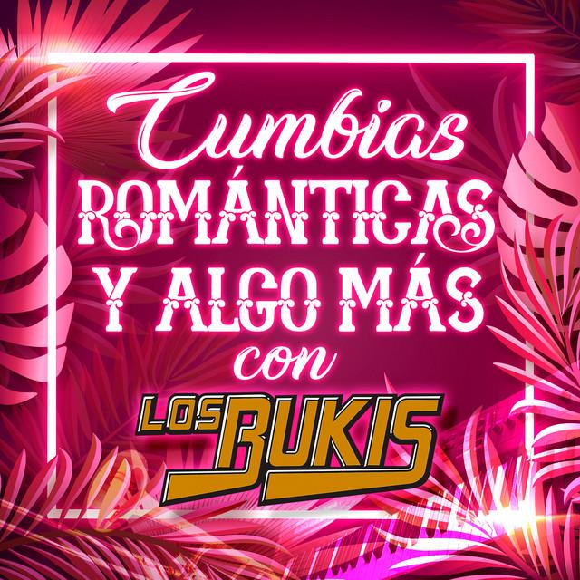 Cumbias Románticas Y Algo Más Con Los Bukis