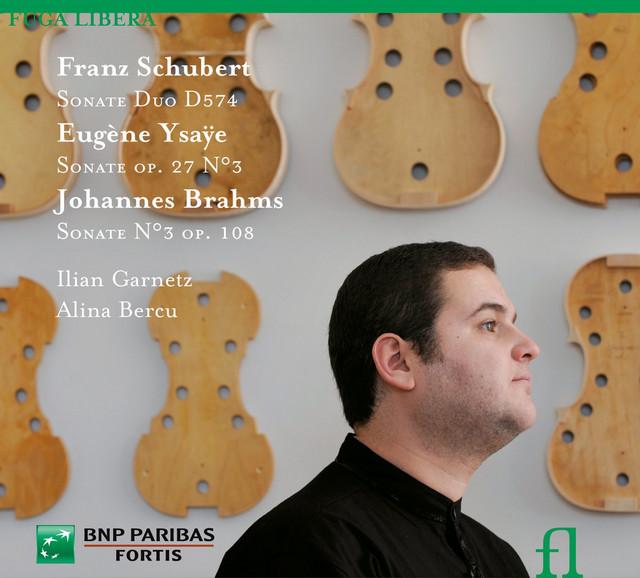Schubert: Sonate Duo, D 574 - Ysaye: Sonate No. 3, Op. 27 - Brahms: Sonate No. 3, Op. 108
