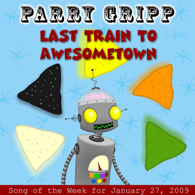 Last Train To Awesometown: Parry Gripp Song of the Week for January 27, 2009 by Parry Gripp