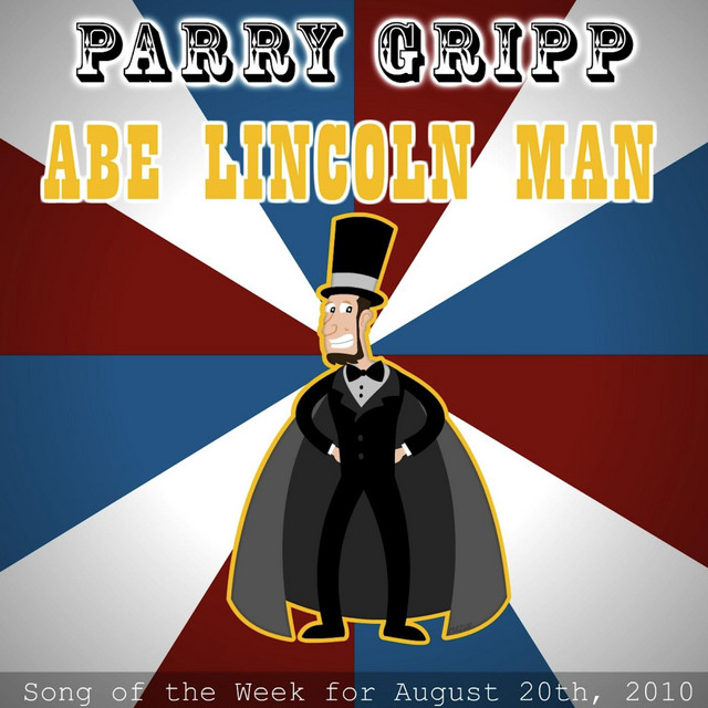 Abe Lincoln Man by Parry Gripp