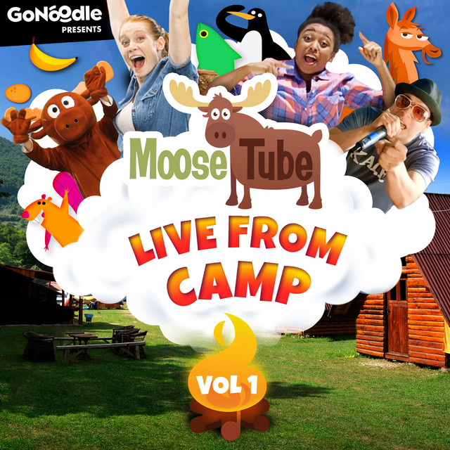 Gonoodle Presents: Moose Tube Live from Camp, Vol. 1