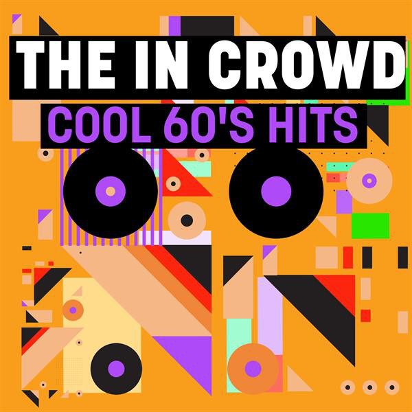 The In Crowd: Cool 60's Hits
