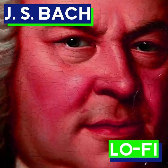 J.S. Bach: Lo-Fi