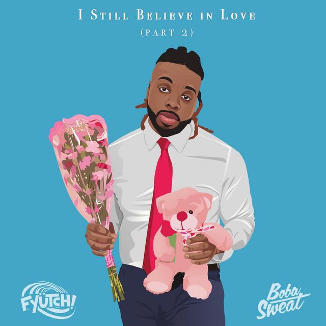 I Still Believe in Love, Pt. 2 by FYÜTCH
