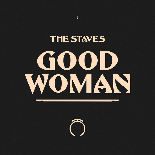 The Staves  Good Woman :Replay
