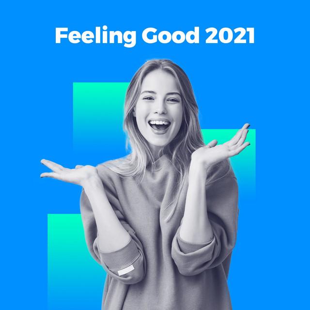 Feeling Good 2021
