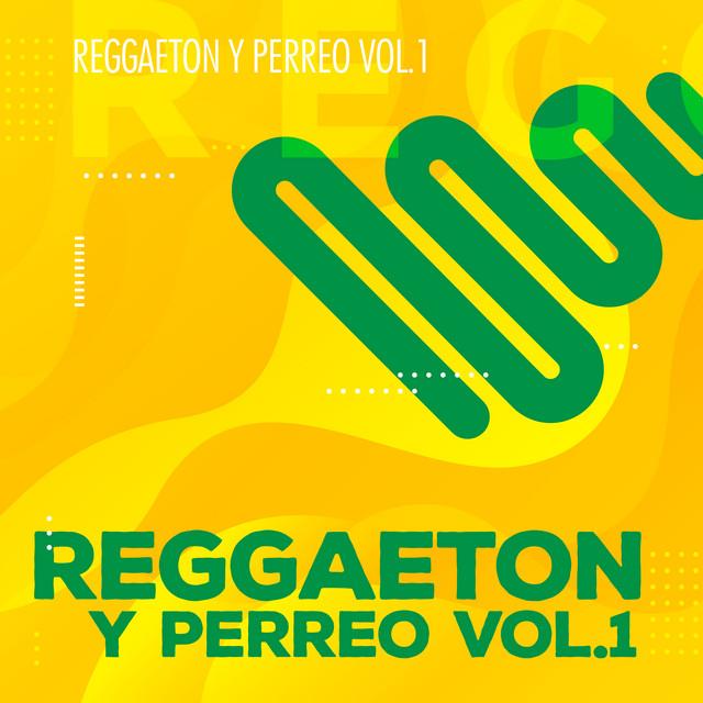 Reggaeton y Perreo Vol 1