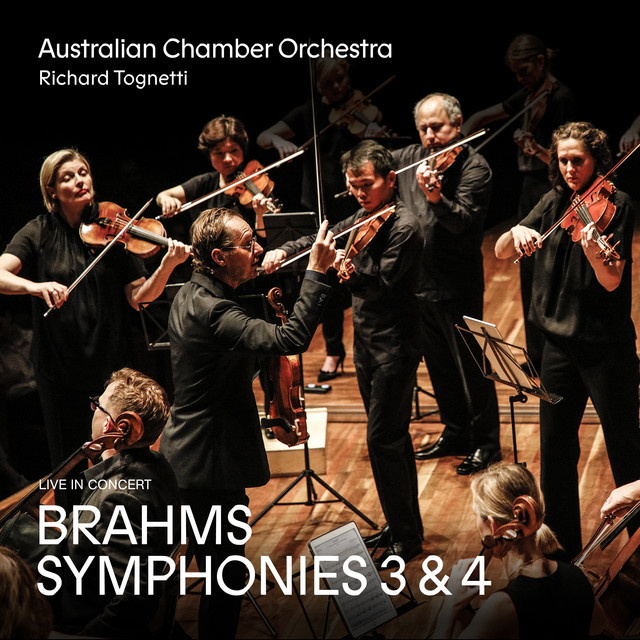 Album cover for Brahms: Symphonies 3 and 4 by Johannes Brahms, Australian Chamber Orchestra, Richard Tognetti