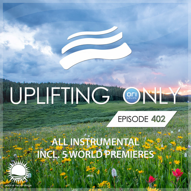 Uplifting Only Episode 402 [All Instrumental] (Oct 2020) {FULL}