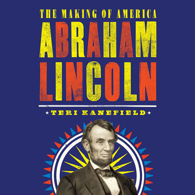 Abraham Lincoln [The Making of America 3 (Unabridged)]